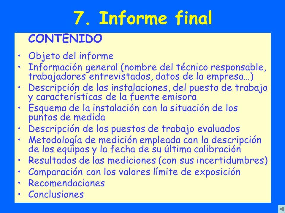 7. Informe final CONTENIDO Objeto del informe Información general (nombre del técnico responsable, trabajadores entrevistados, datos de la empresa…) D