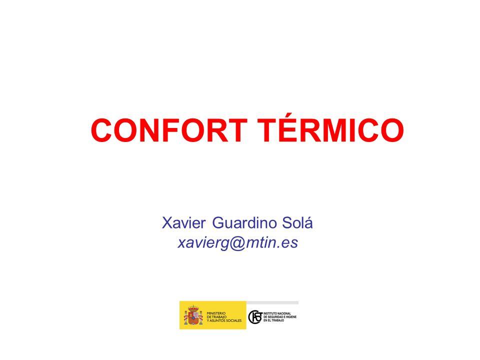 CONFORT TÉRMICO Xavier Guardino Solá xavierg@mtin.es