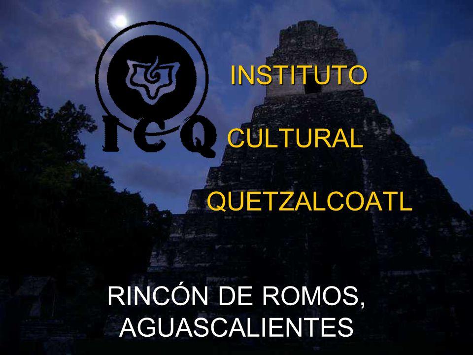 INSTITUTO CULTURAL QUETZALCOATL RINCÓN DE ROMOS, AGUASCALIENTES INSTITUTO CULTURAL QUETZALCOATL RINCÓN DE ROMOS, AGUASCALIENTES