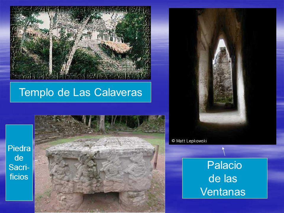 Palacio de las Ventanas Piedra de Sacri- ficios Templo de Las Calaveras