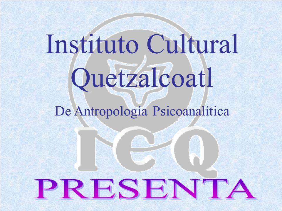 Instituto Cultural Quetzalcoatl De Antropología Psicoanalítica
