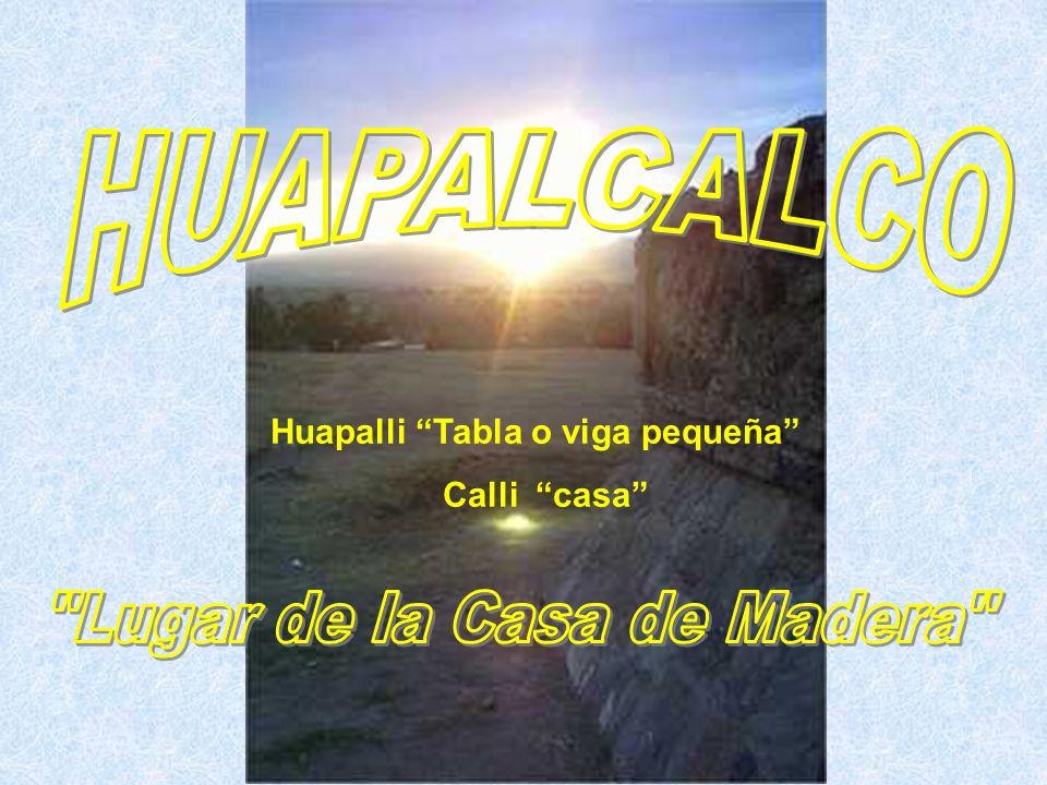 Huapalli Tabla o viga pequeña Calli casa