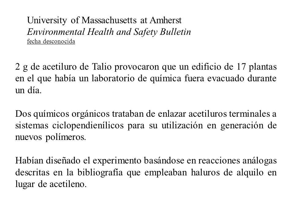 University of Massachusetts at Amherst Environmental Health and Safety Bulletin fecha desconocida 2 g de acetiluro de Talio provocaron que un edificio