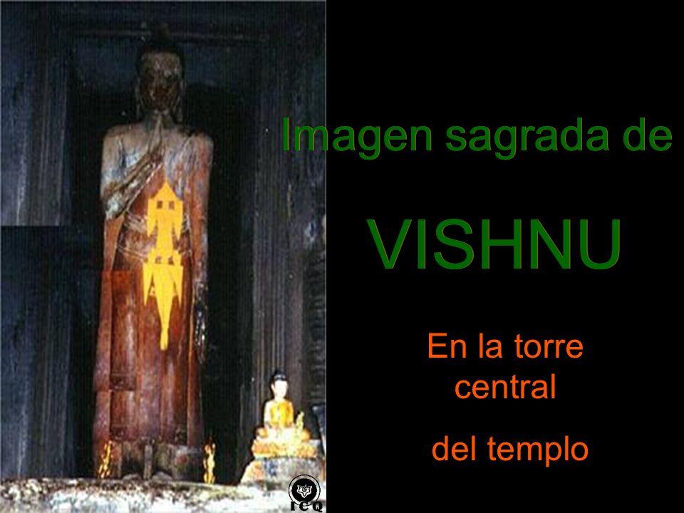 Imagen sagrada de VISHNU Imagen sagrada de VISHNU En la torre central del templo