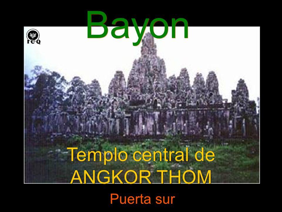 Bayon Puerta sur Templo central de ANGKOR THOM