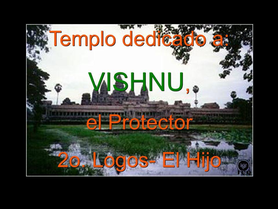 Templo dedicado a: VISHNU, el Protector 2o.