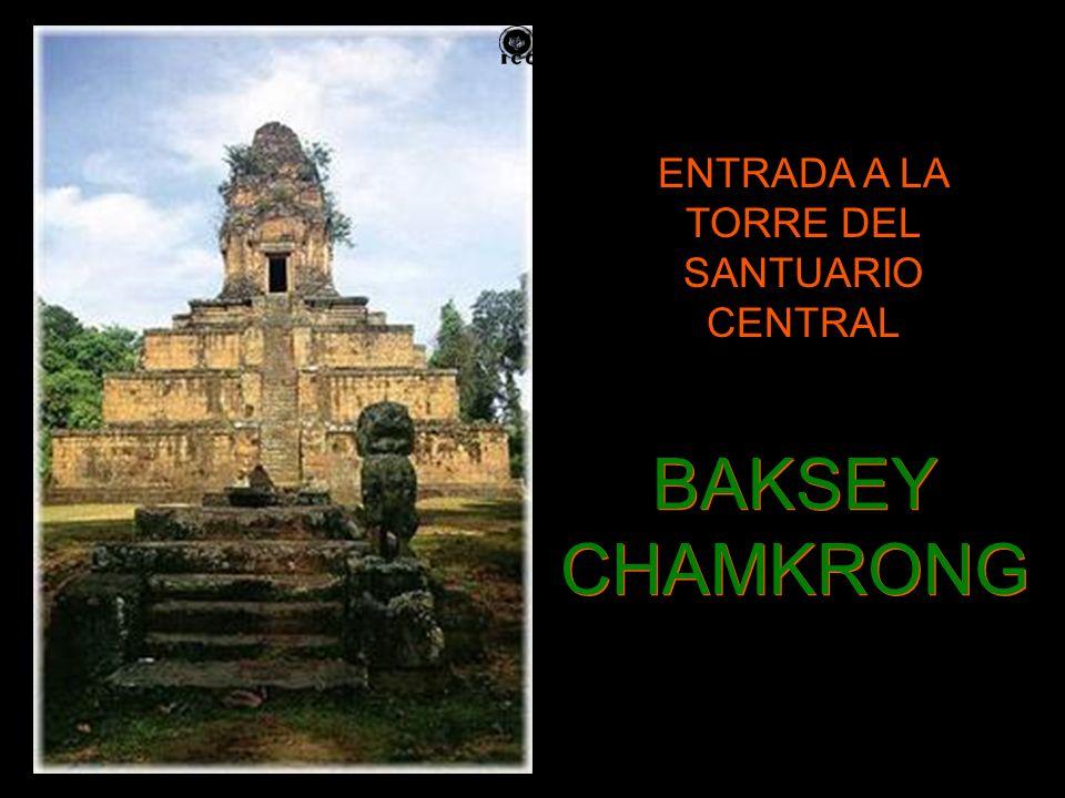 ENTRADA A LA TORRE DEL SANTUARIO CENTRAL BAKSEY CHAMKRONG