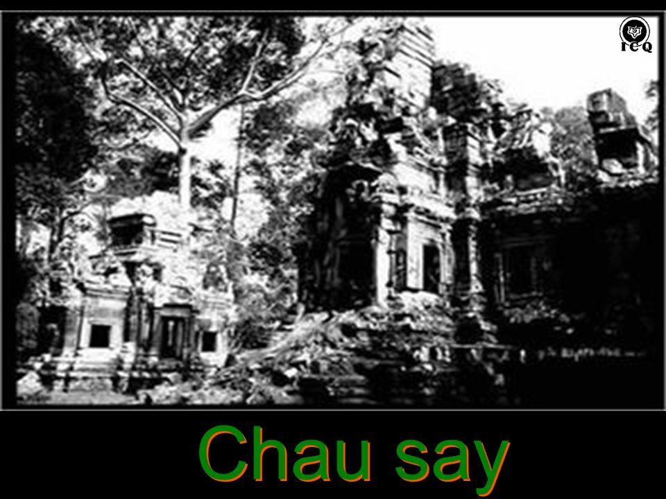 Chau say