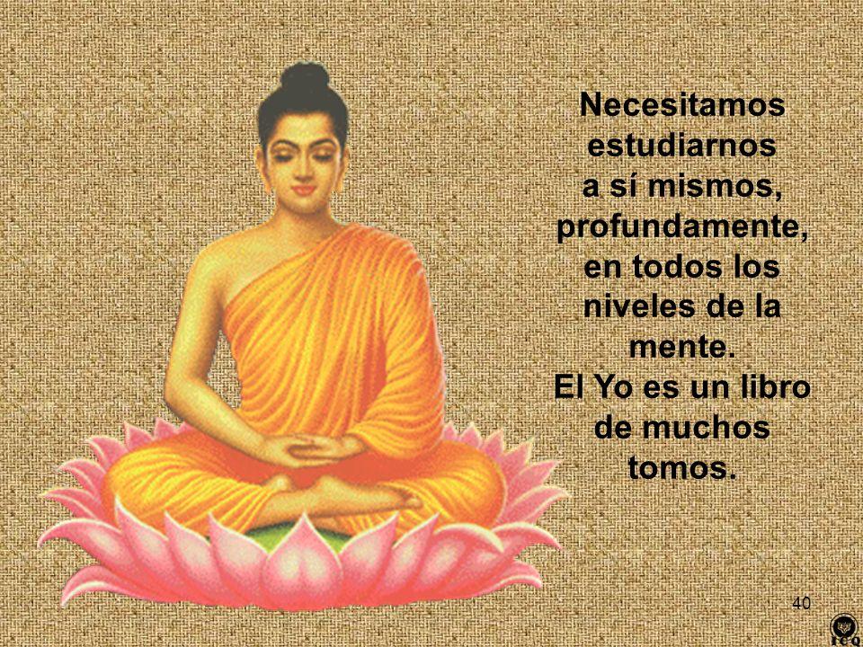 39 Dentro de todo ser humano que no se halle en último estado de degeneración, existe el Buddhata, el Principio budhístico interior, el material psíqu