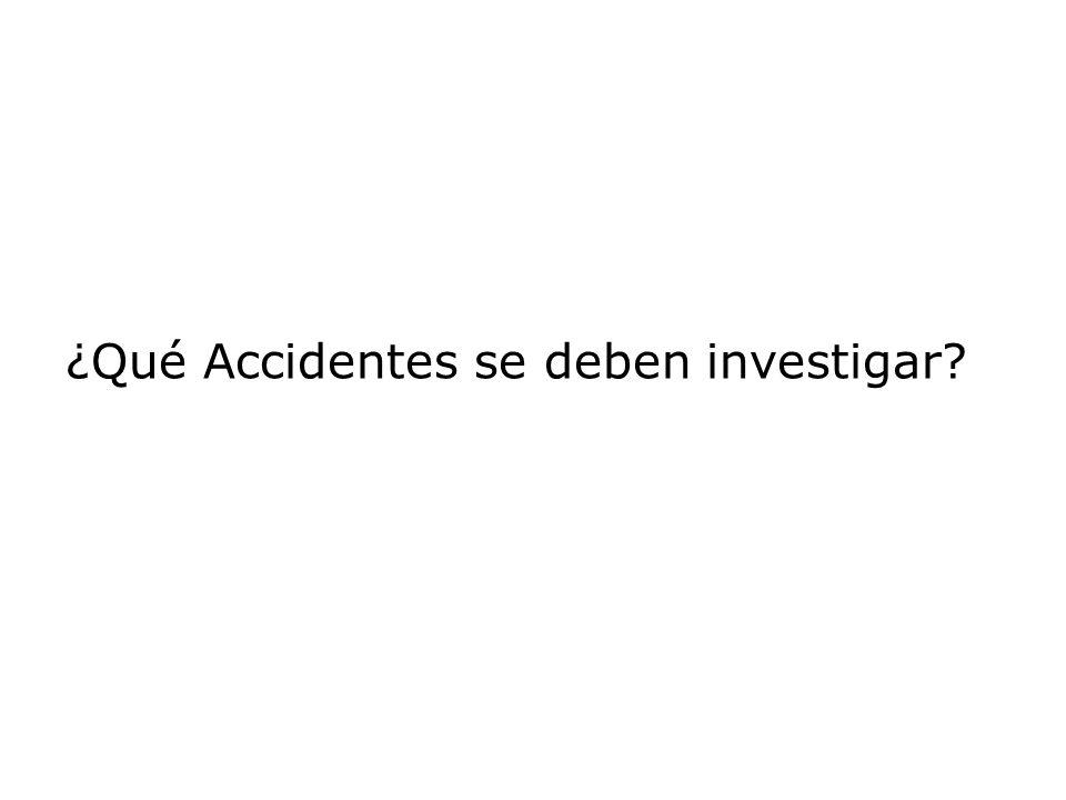 ¿Qué Accidentes se deben investigar?