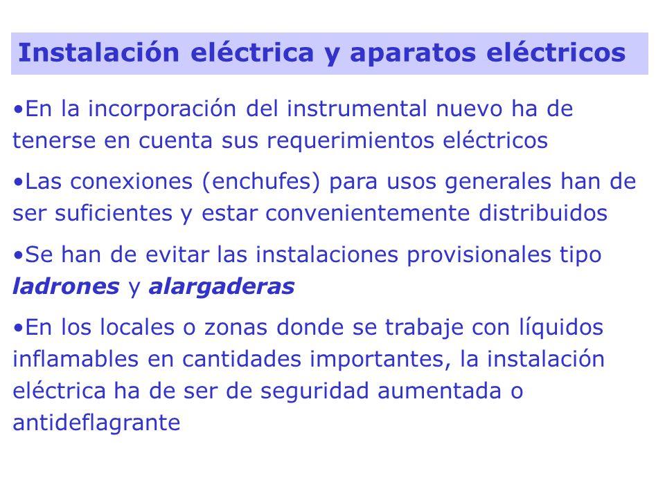 En la incorporación del instrumental nuevo ha de tenerse en cuenta sus requerimientos eléctricos Las conexiones (enchufes) para usos generales han de