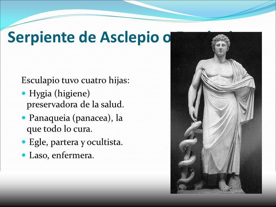 Serpiente de Asclepio o Esculapio Esculapio tuvo cuatro hijas: Hygia (higiene) preservadora de la salud. Panaqueia (panacea), la que todo lo cura. Egl