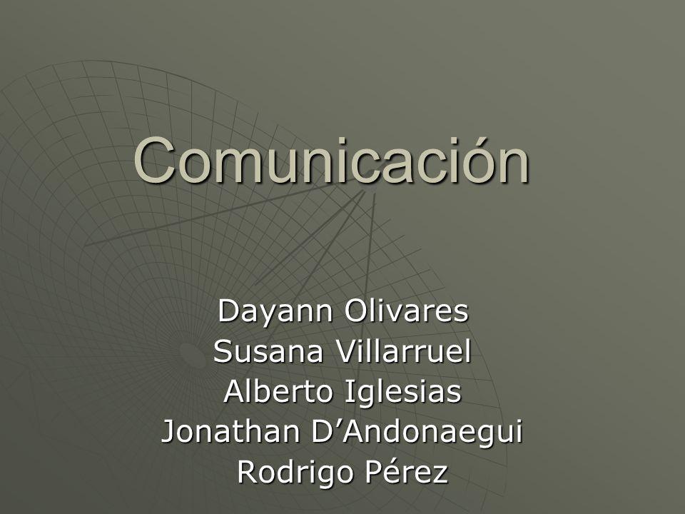 Comunicación Dayann Olivares Susana Villarruel Alberto Iglesias Jonathan DAndonaegui Rodrigo Pérez