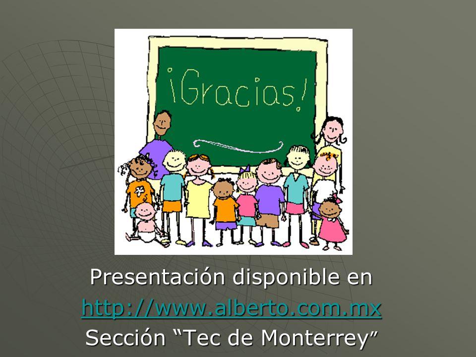 Presentación disponible en http://www.alberto.com.mx Sección Tec de Monterrey Sección Tec de Monterrey