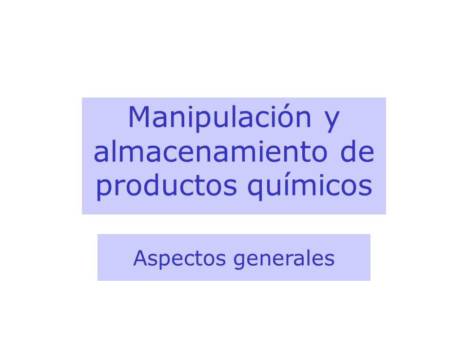 Manipulación y almacenamiento de productos químicos Aspectos generales