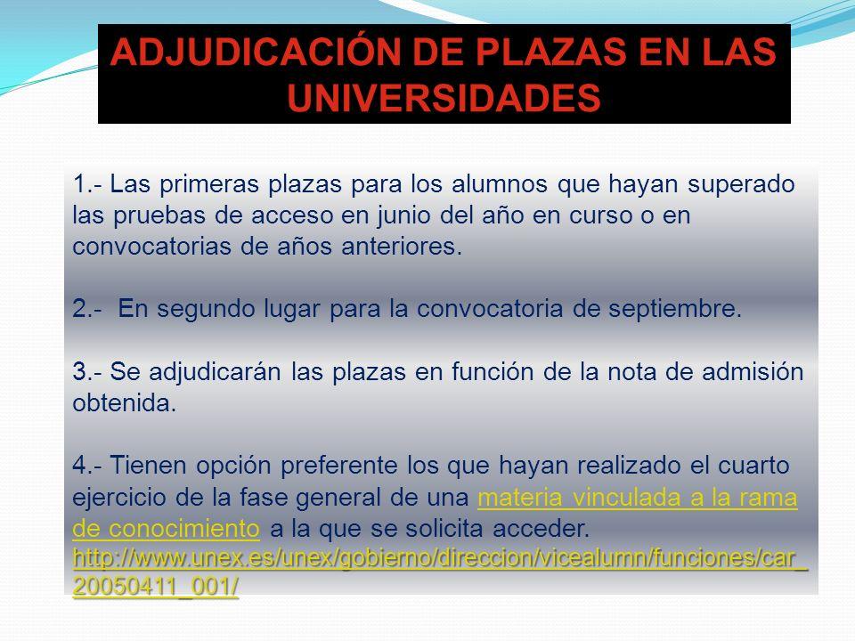 ADJUDICACIÓN DE PLAZAS EN LAS UNIVERSIDADES 1.- Las primeras plazas para los alumnos que hayan superado las pruebas de acceso en junio del año en curs