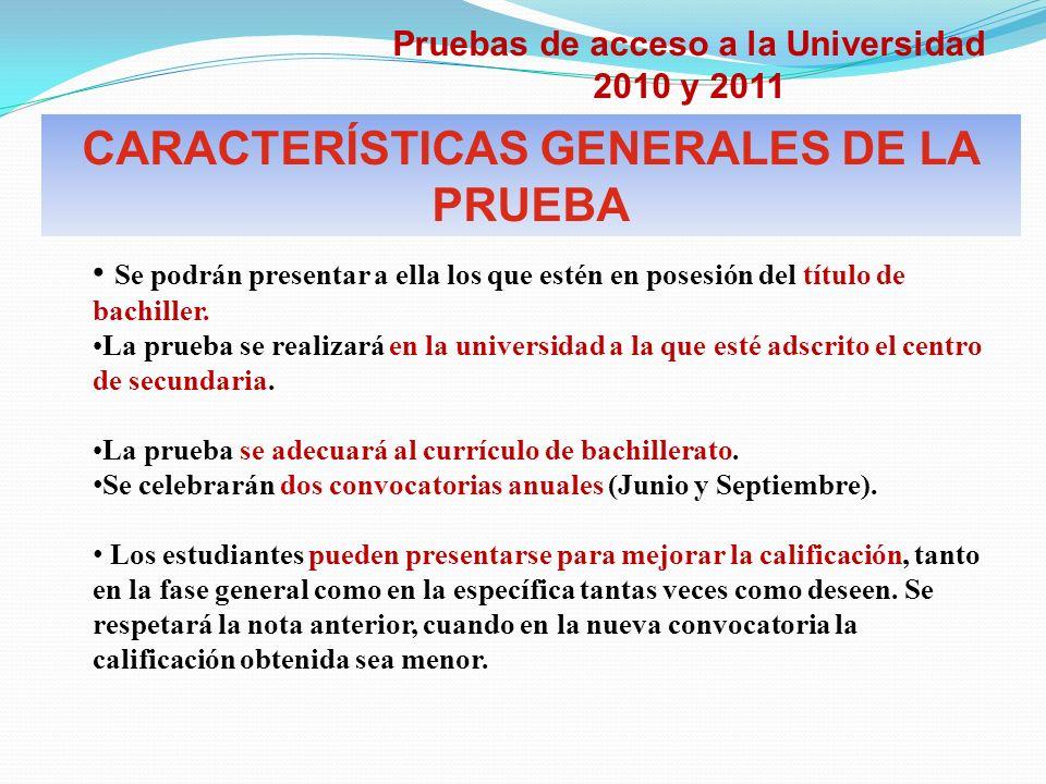 CARACTERÍSTICAS GENERALES DE LA PRUEBA Se podrán presentar a ella los que estén en posesión del título de bachiller.