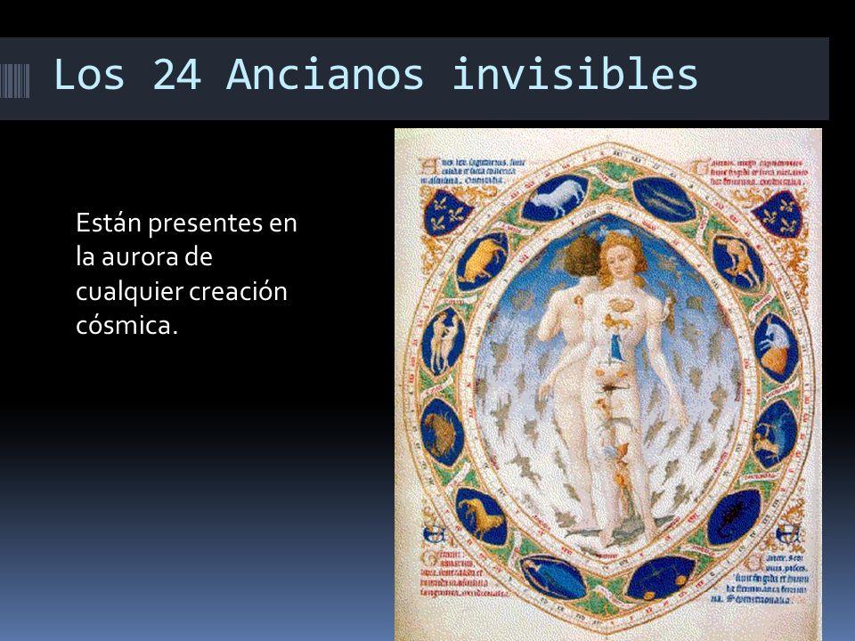 Los 24 Ancianos invisibles Están presentes en la aurora de cualquier creación cósmica.
