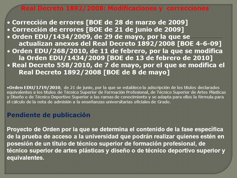 Real Decreto 1892/2008: Modificaciones y correcciones Correcci ó n de errores [BOE de 28 de marzo de 2009] Correcci ó n de errores [BOE de 21 de junio
