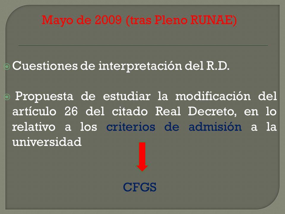 Mayo de 2009 (tras Pleno RUNAE) Cuestiones de interpretación del R.D. Propuesta de estudiar la modificación del artículo 26 del citado Real Decreto, e