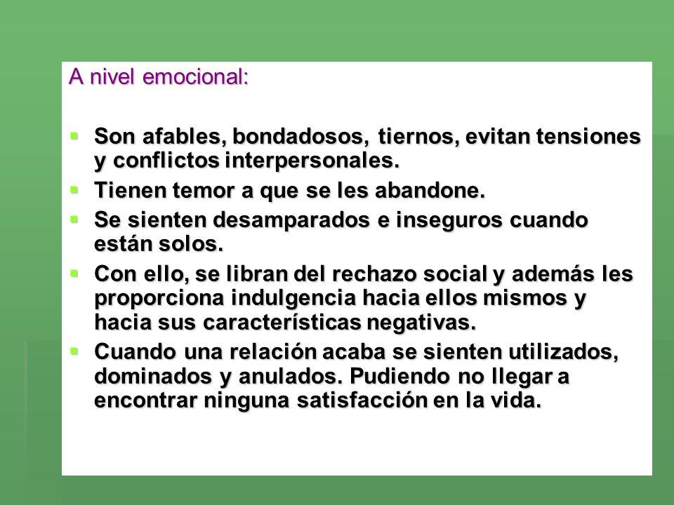 A nivel emocional: Son afables, bondadosos, tiernos, evitan tensiones y conflictos interpersonales. Son afables, bondadosos, tiernos, evitan tensiones