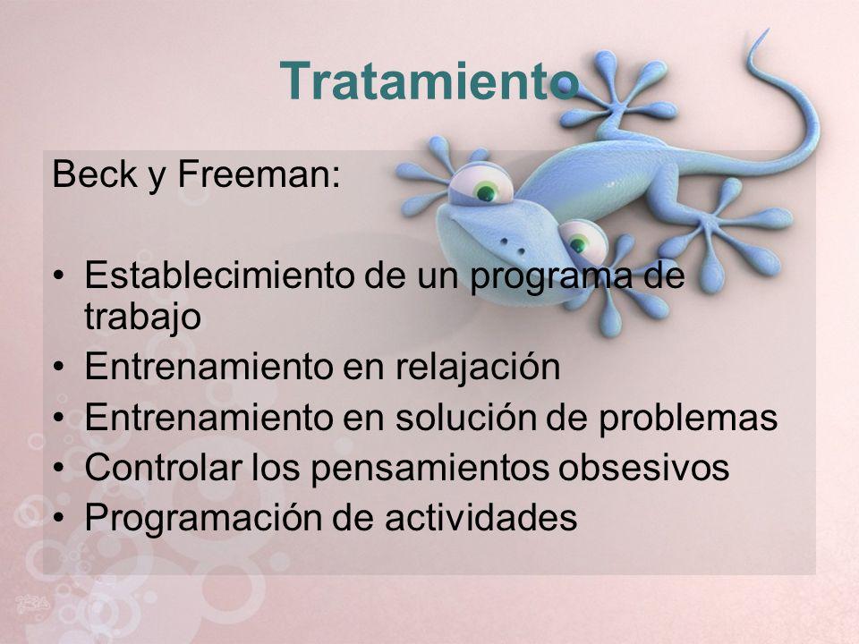 Tratamiento Beck y Freeman: Establecimiento de un programa de trabajo Entrenamiento en relajación Entrenamiento en solución de problemas Controlar los