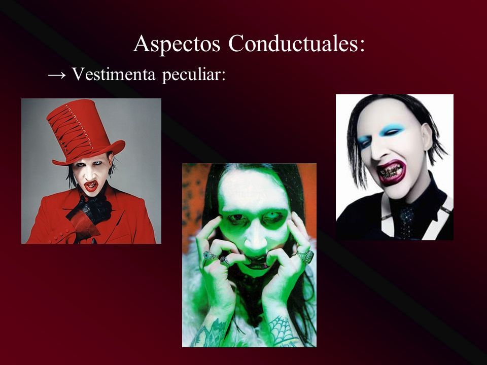 Aspectos Conductuales: Vestimenta peculiar: