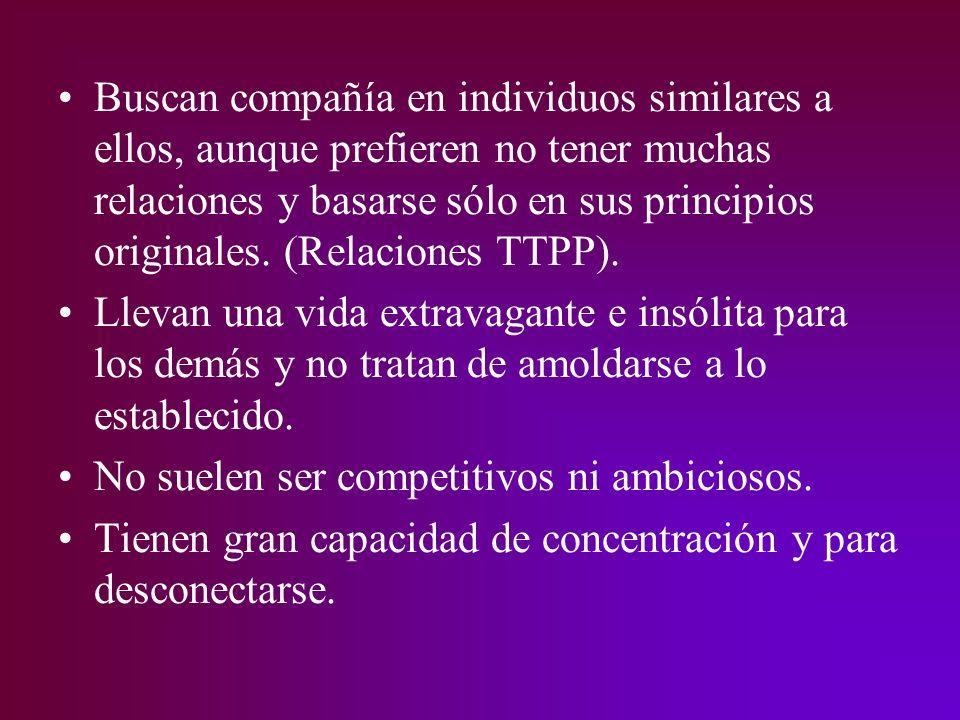 Buscan compañía en individuos similares a ellos, aunque prefieren no tener muchas relaciones y basarse sólo en sus principios originales. (Relaciones