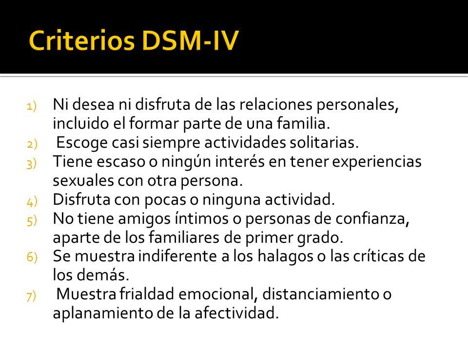 1) Ni desea ni disfruta de las relaciones personales, incluido el formar parte de una familia.