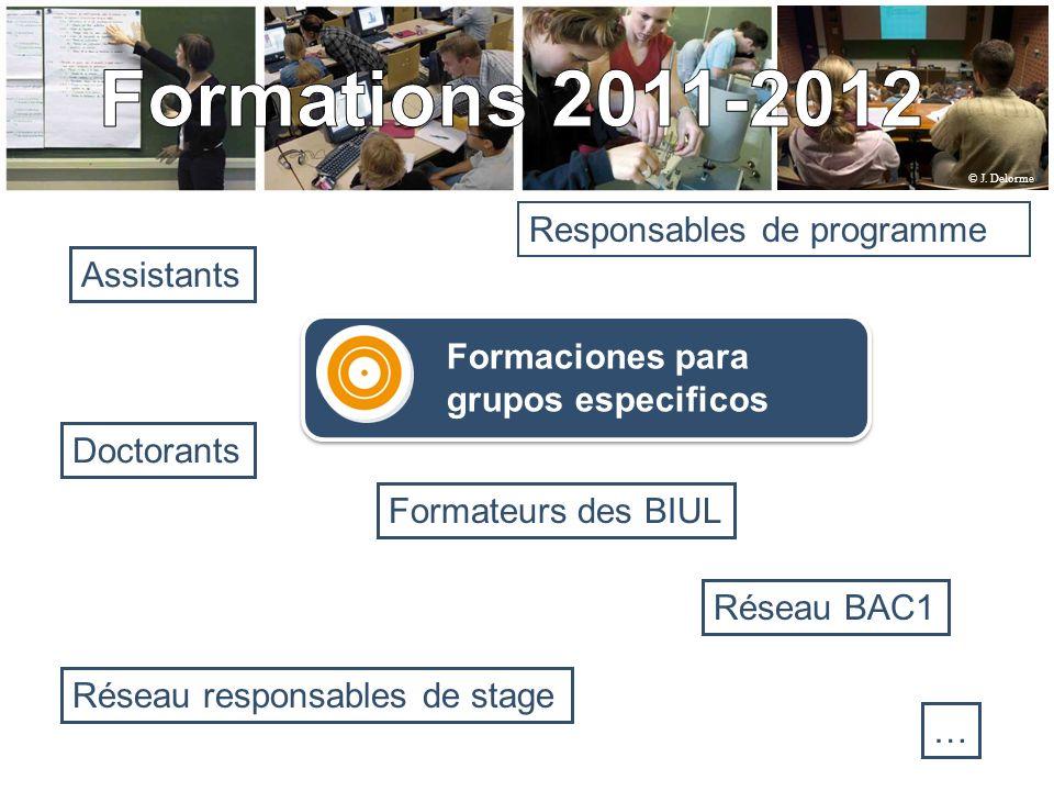 Assistants Réseau responsables de stage Doctorants Réseau BAC1 Responsables de programme Formateurs des BIUL … Formaciones para grupos especificos