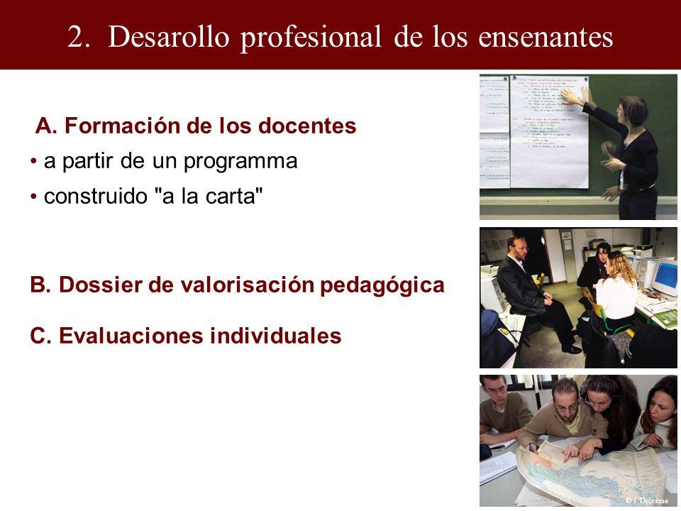 2. Desarollo profesional de los ensenantes A. Formación de los docentes B.