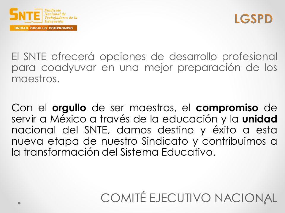 El SNTE ofrecerá opciones de desarrollo profesional para coadyuvar en una mejor preparación de los maestros. Con el orgullo de ser maestros, el compro