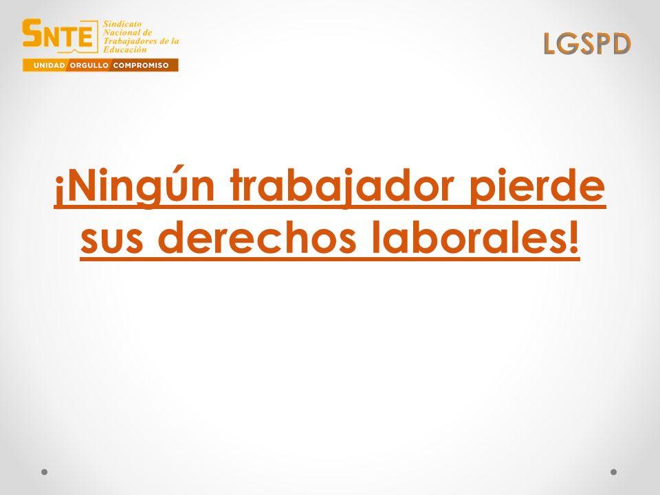 ¡Ningún trabajador pierde sus derechos laborales!