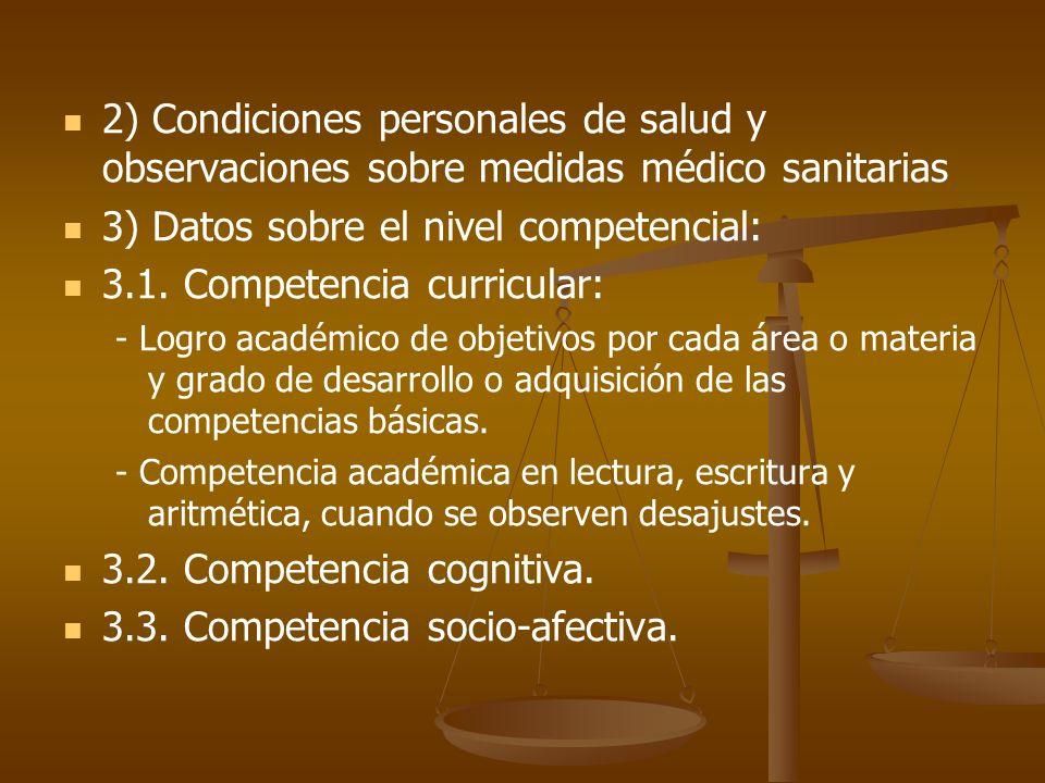 2) Condiciones personales de salud y observaciones sobre medidas médico sanitarias 3) Datos sobre el nivel competencial: 3.1. Competencia curricular: