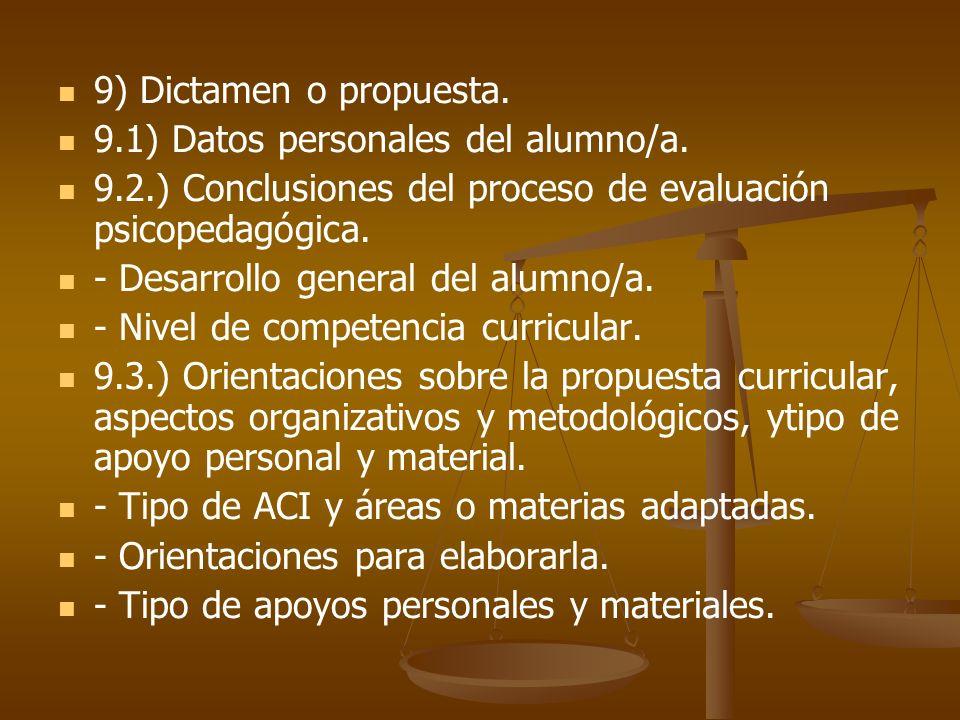9) Dictamen o propuesta. 9.1) Datos personales del alumno/a. 9.2.) Conclusiones del proceso de evaluación psicopedagógica. - Desarrollo general del al