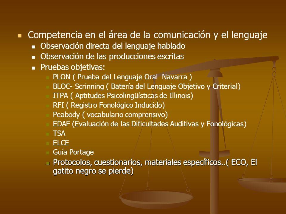 Competencia en el área de la comunicación y el lenguaje Observación directa del lenguaje hablado Observación de las producciones escritas Pruebas obje