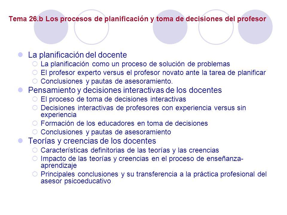 Tema 26.b Los procesos de planificación y toma de decisiones del profesor La planificación del docente La planificación como un proceso de solución de