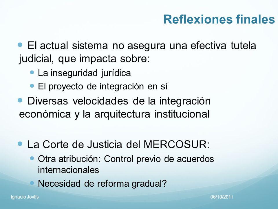 Reflexiones finales El actual sistema no asegura una efectiva tutela judicial, que impacta sobre: La inseguridad jurídica El proyecto de integración e