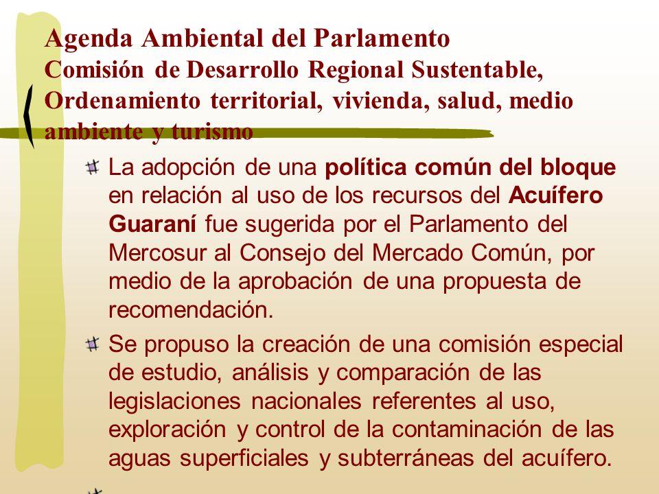 Agenda Ambiental del Parlamento Comisión de Desarrollo Regional Sustentable, Ordenamiento territorial, vivienda, salud, medio ambiente y turismo La ad