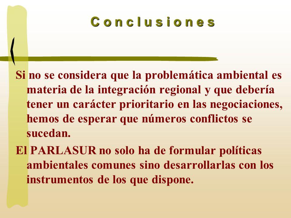 Si no se considera que la problemática ambiental es materia de la integración regional y que debería tener un carácter prioritario en las negociacione