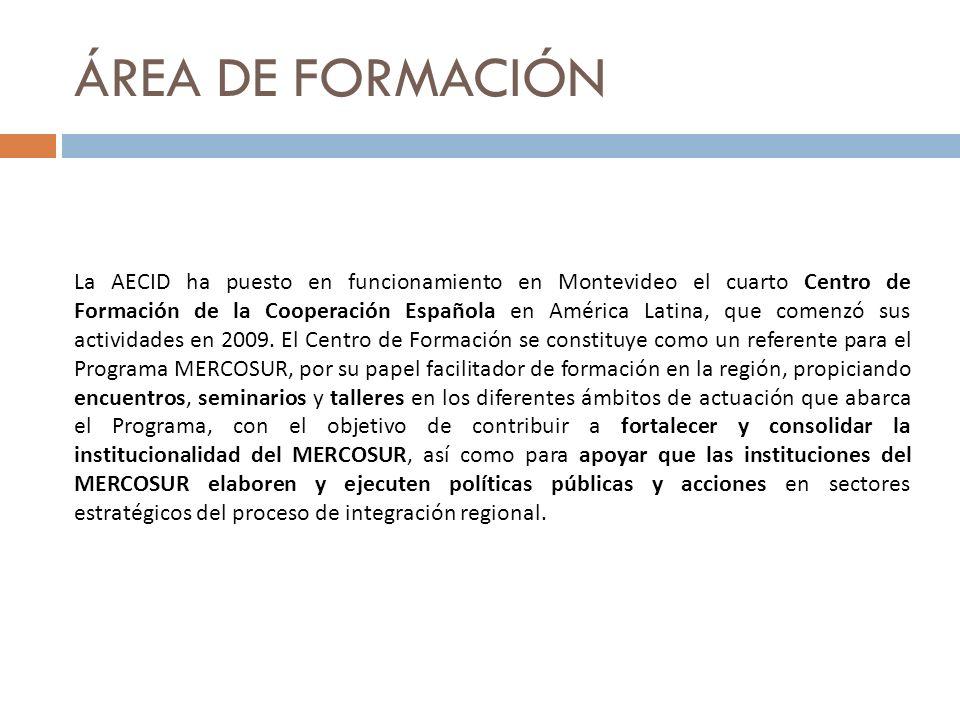 ÁREA DE FORMACIÓN La AECID ha puesto en funcionamiento en Montevideo el cuarto Centro de Formación de la Cooperación Española en América Latina, que c