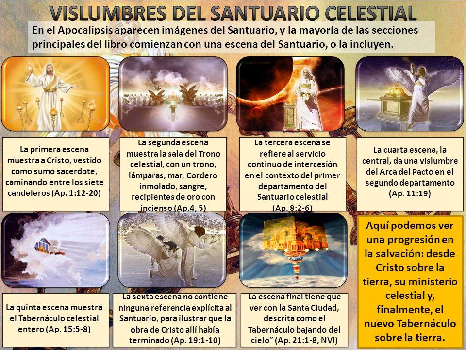 En el Apocalipsis aparecen imágenes del Santuario, y la mayoría de las secciones principales del libro comienzan con una escena del Santuario, o la in