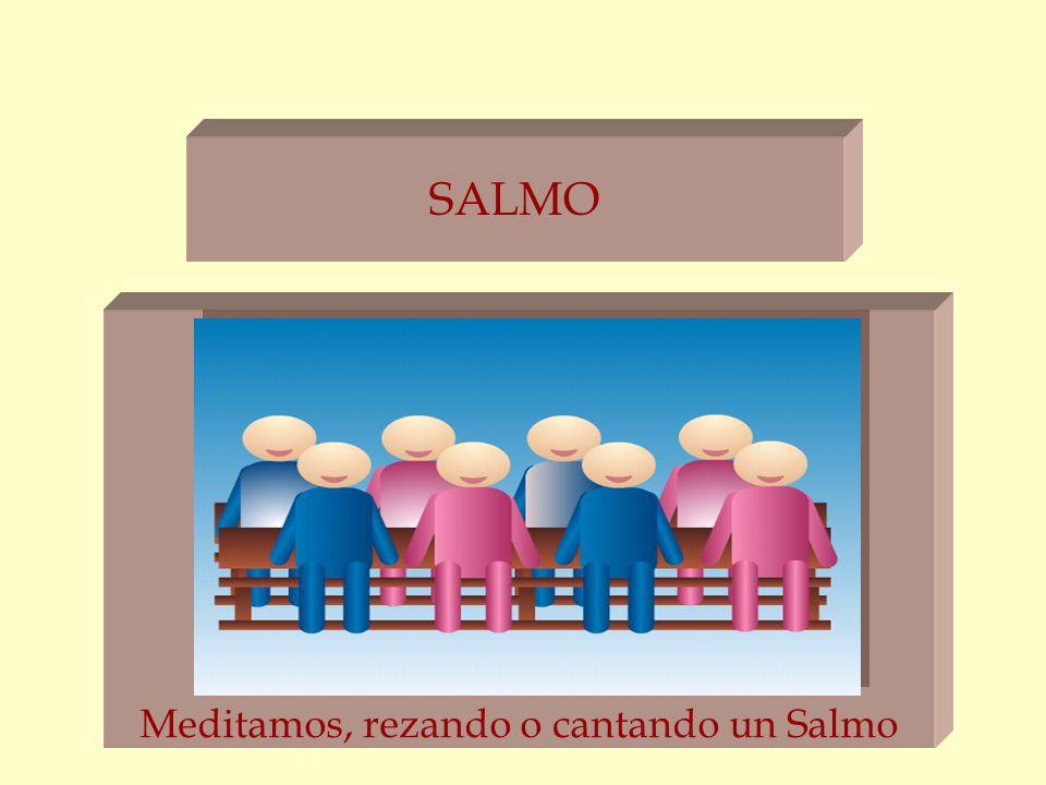 SALMO Meditamos, rezando o cantando un Salmo