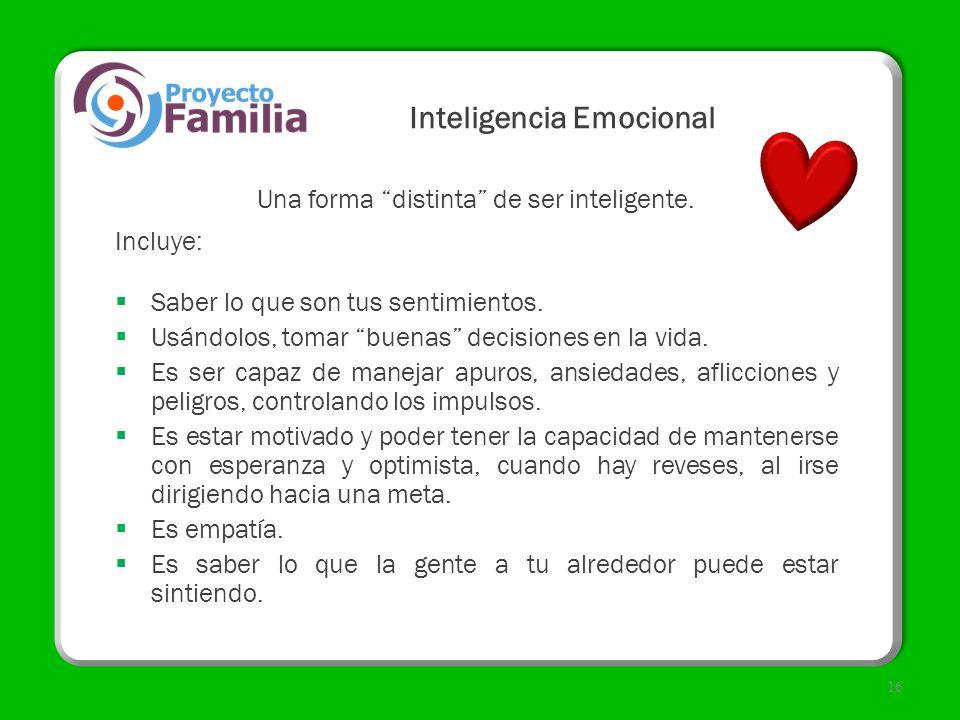 Inteligencia Emocional Una forma distinta de ser inteligente. Incluye: Saber lo que son tus sentimientos. Usándolos, tomar buenas decisiones en la vid