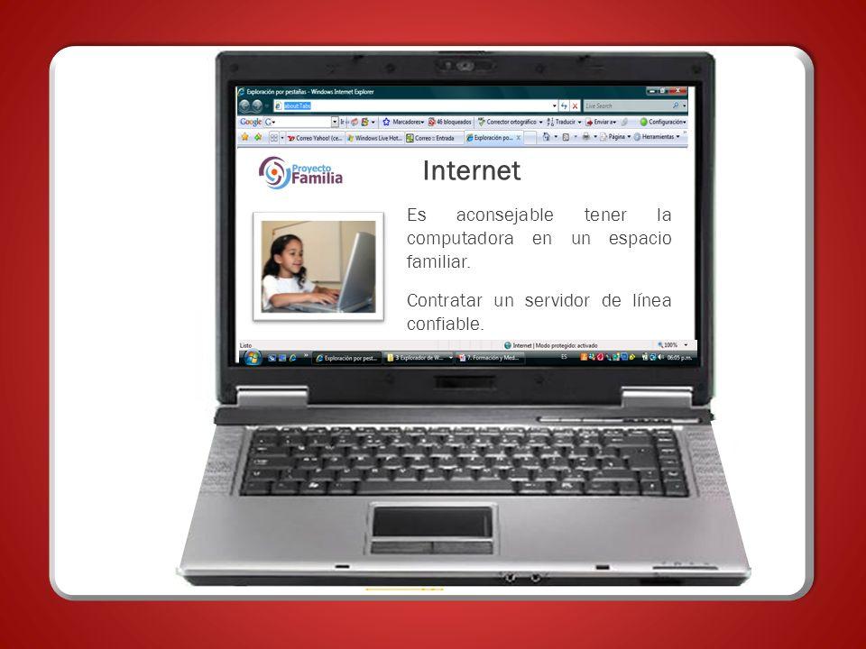 Es aconsejable tener la computadora en un espacio familiar. Contratar un servidor de línea confiable. Internet