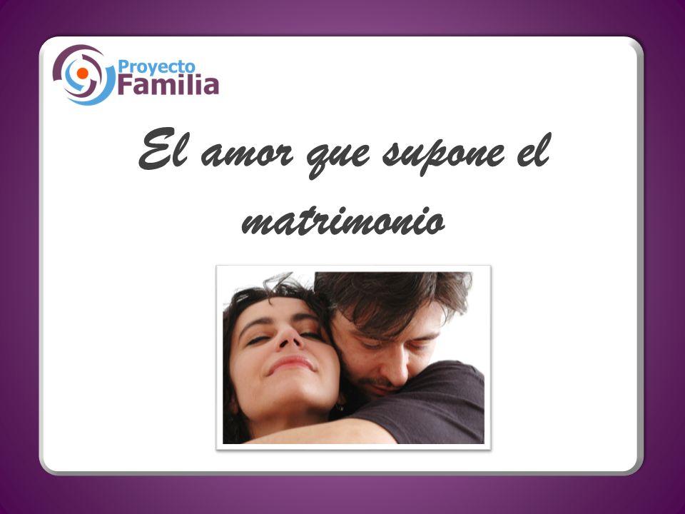 El amor que supone el matrimonio