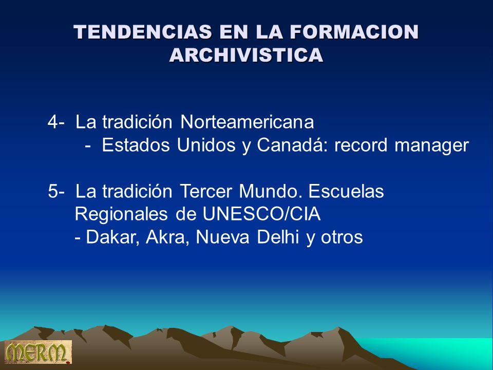 4- La tradición Norteamericana - Estados Unidos y Canadá: record manager 5- La tradición Tercer Mundo. Escuelas Regionales de UNESCO/CIA - Dakar, Akra