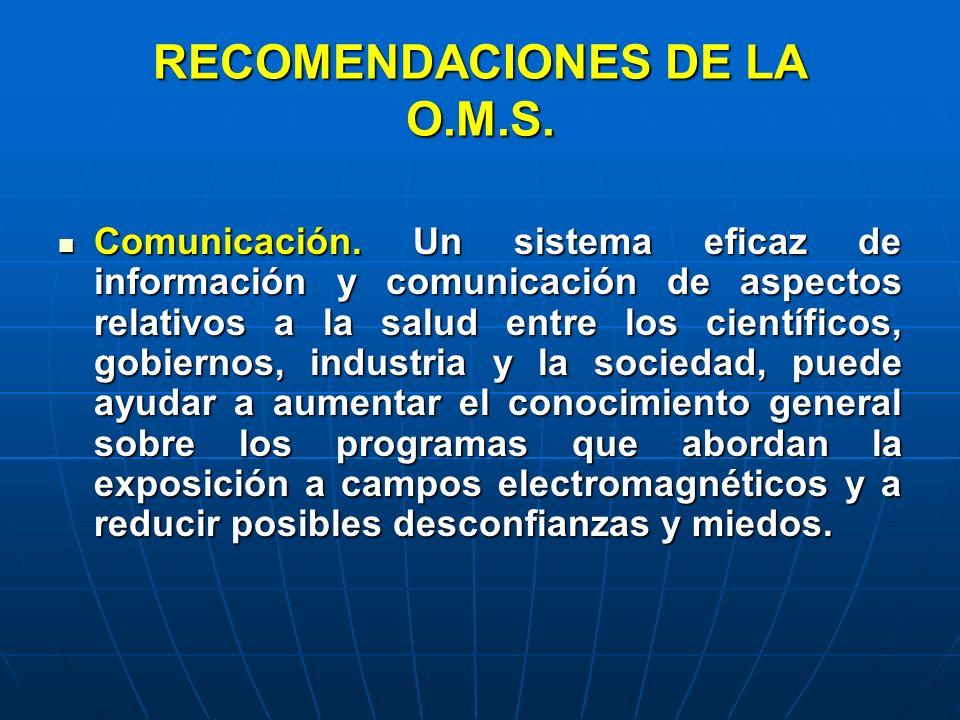 RECOMENDACIONES DE LA O.M.S. Comunicación. Un sistema eficaz de información y comunicación de aspectos relativos a la salud entre los científicos, gob