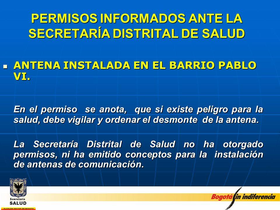 PERMISOS INFORMADOS ANTE LA SECRETARÍA DISTRITAL DE SALUD ANTENA INSTALADA EN EL BARRIO PABLO VI. ANTENA INSTALADA EN EL BARRIO PABLO VI. En el permis