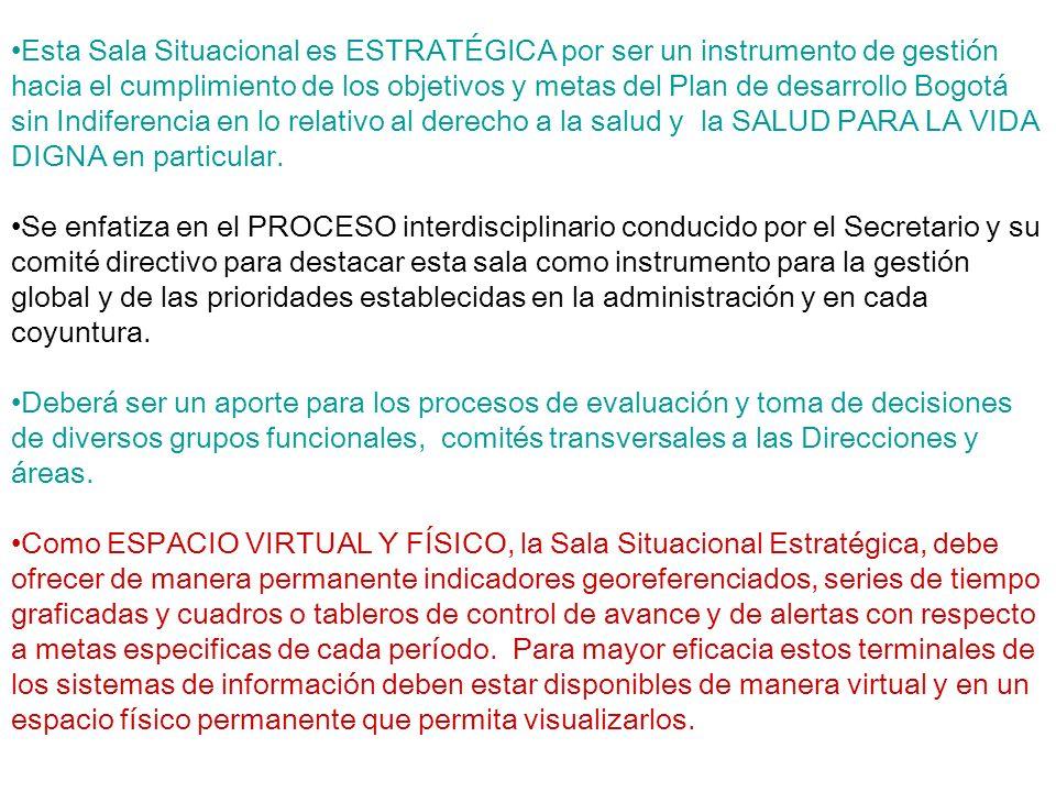 Esta Sala Situacional es ESTRATÉGICA por ser un instrumento de gestión hacia el cumplimiento de los objetivos y metas del Plan de desarrollo Bogotá si